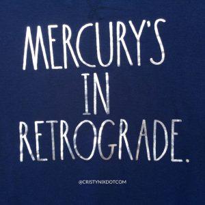 Blog Mercury retrograde by Cristy Nix