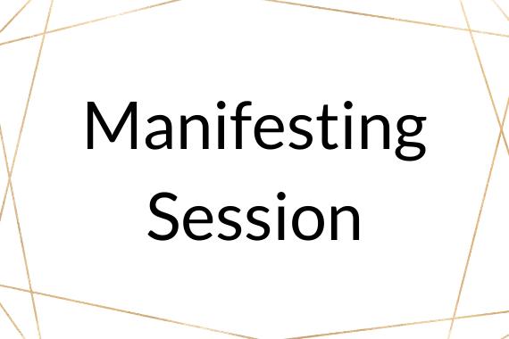 Manifesting Session